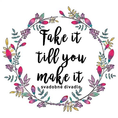 Svadobné divadlo Fake It Till You Make It